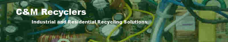 C&M Recyclers, Industrial and Residential Recycling Solutions